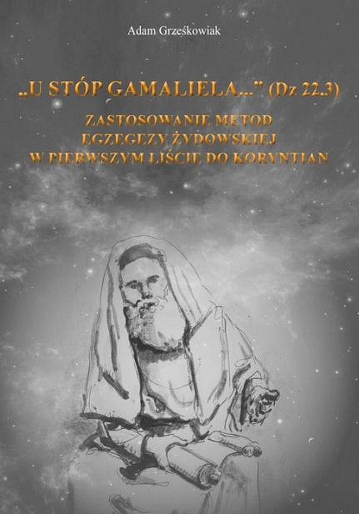 Книга «У ног Гамалиила ...» (Деяния 22:3) Применение Еврейской экзегетики в 1-м послании Коринфянам» заняла первое место среди 91 библейских исследований наиболее интересных и важных публикаций на польском языке. [Фото: Новости Транс-европейского дивизиона]